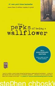 The Perks of Being a Wallflower (by Stephen Chbosky)